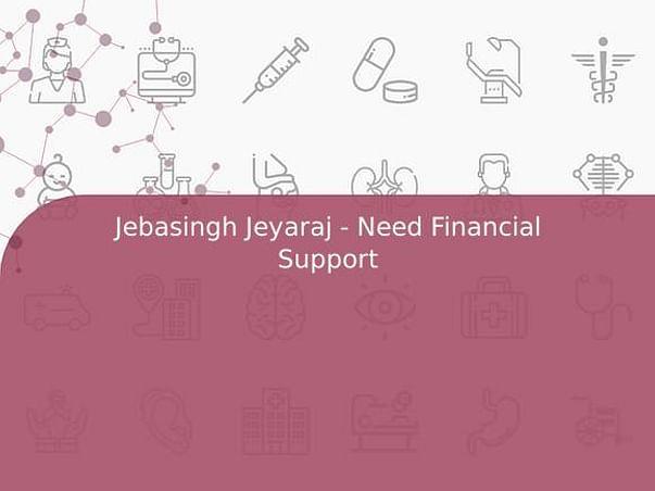 Jebasingh Jeyaraj - Need Financial Support