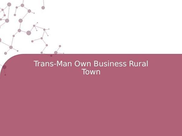 Trans-Man Own Business Rural Town