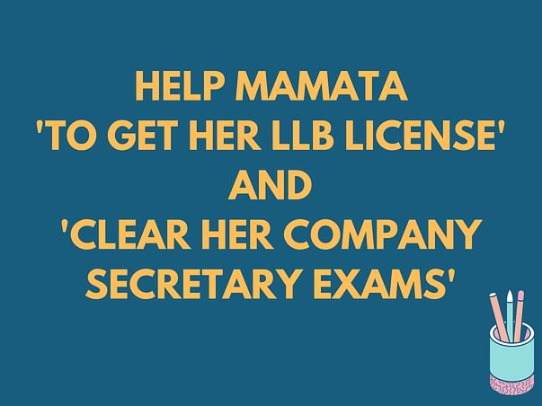 """Help Mamata """"To Get Her LLB License And Clear Company Secretary Exams"""""""
