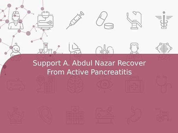 Support A. Abdul Nazar Recover From Active Pancreatitis