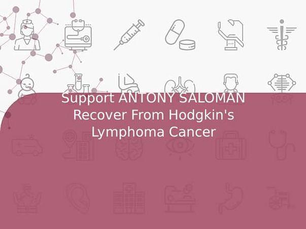 Support ANTONY SALOMAN Recover From Hodgkin's Lymphoma Cancer