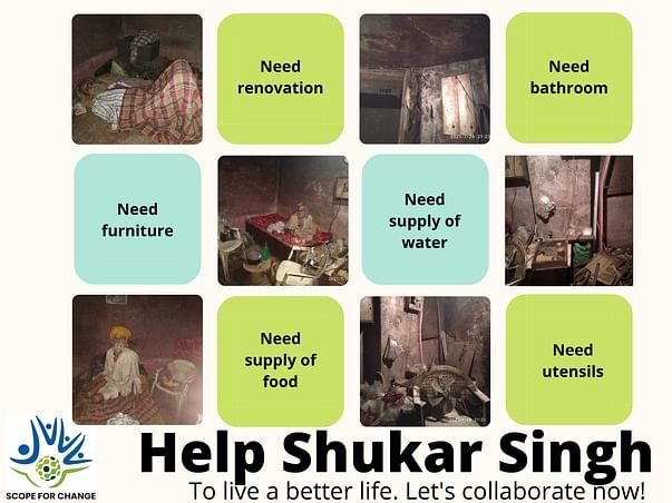 RESTORING DIGNITY IN SHUKAR SINGH's LIFE