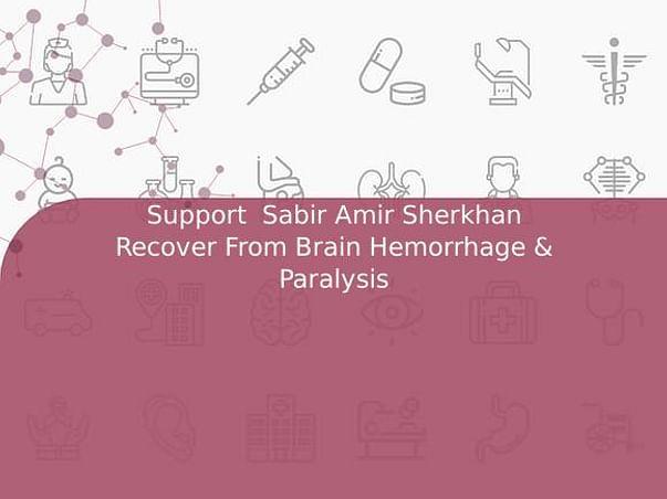 Support  Sabir Amir Sherkhan Recover From Brain Hemorrhage & Paralysis