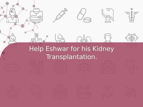 Help Eshwar for his Kidney Transplantation.