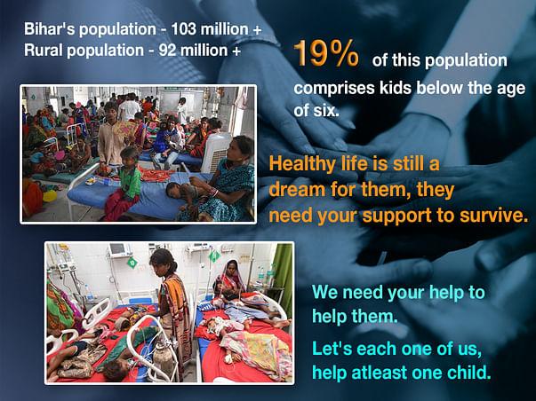 Millions of kids in Bihar need your help to survive
