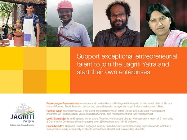 'Support exceptional entrepreneurial talent to join the Jagriti Yatra and start their own enterprises'