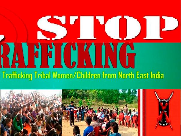 I am fundraising to sTOP TRAFFICKING Tribals from North East India